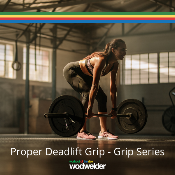 Proper Deadlift Grip - Grip Series