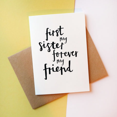 'first my sister forever my friend' Brush Lettering Card