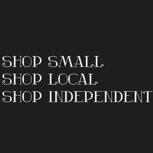Why Buy from an independent small business?
