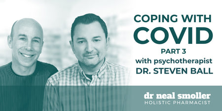 Coping with COVID pt. 3 With Dr. Steven Ball