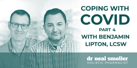 Coping with COVID pt. 4 With Dr. Benjamin Lipton, LCSW