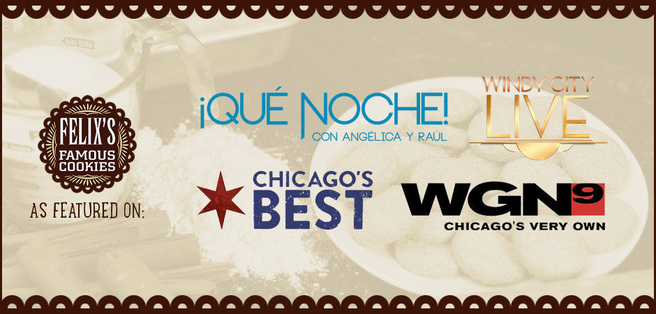 As Featured on: WGN, Chicago's Best, Que Noche, Windy City Live