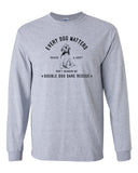 Every Dog Matters Gildan® - Ultra Cotton® 100% Cotton Long Sleeve T-Shirt