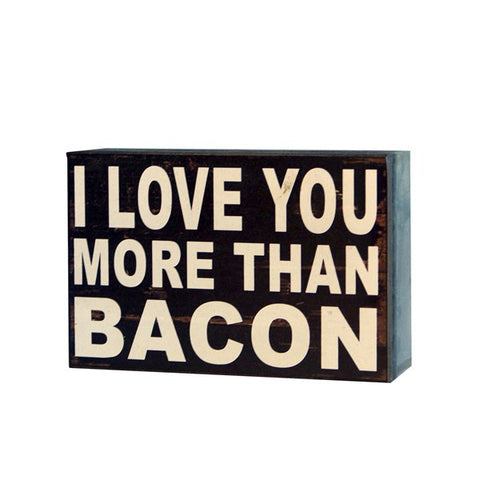 I Love You More Than Bacon Wood Plaque Sign
