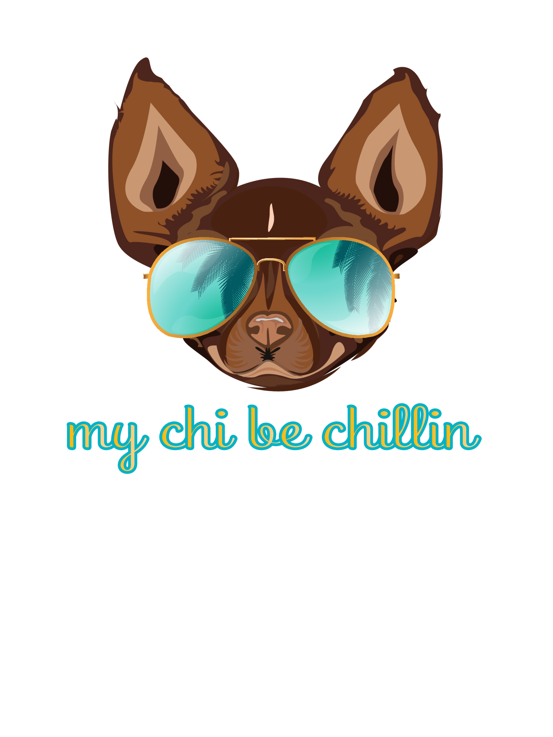 My Chi be Chillin - Teal