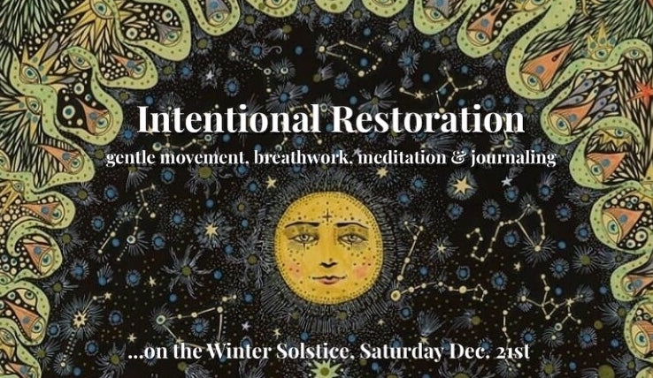 Intentional Restoration on The Winter Solstice