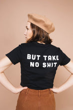 Load image into Gallery viewer, Do No Harm But Take No Shit Tee - Black