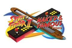 naked famous street fighter canada