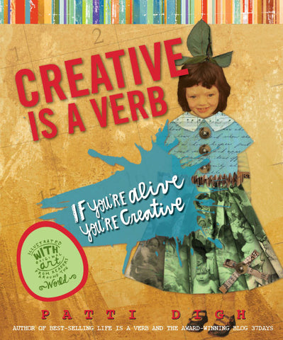 Creative is a Verb: If You're Alive, You're Creative - signed copy