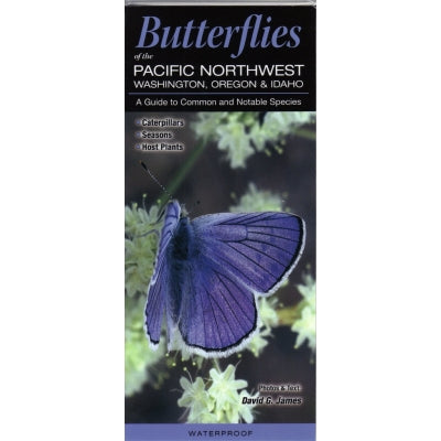 Butterflies of the Pacific Northwest: Washington, Oregon and Idaho