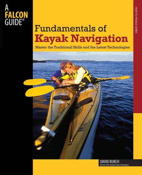 Fundamentals of Kayak Navigation, Revised 4th ed.
