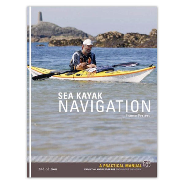 Sea Kayak Navigation by Franco Ferrero