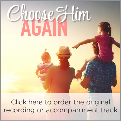 Choose Him Again (Audio)