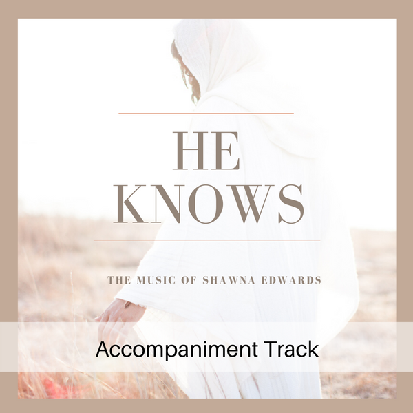 He Knows (accompaniment track)