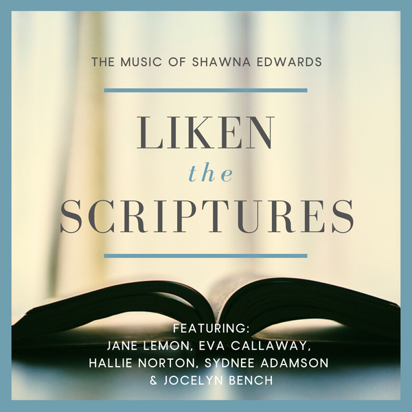 Liken the Scriptures (Original Recording)