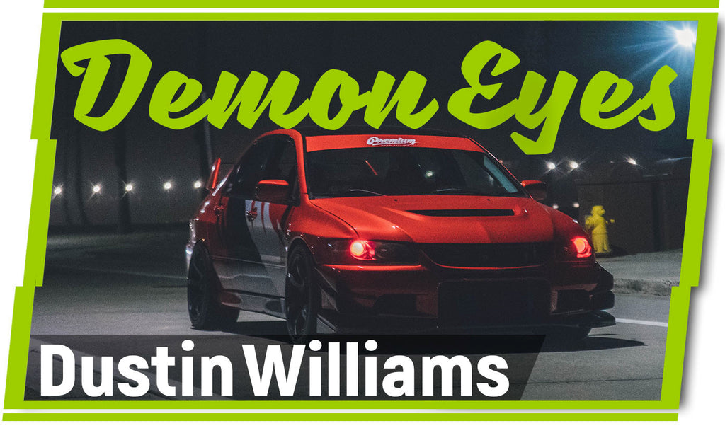 Dustins Williams Evo 8 Demon Eye DIY Custom Headlights at FlyRyde