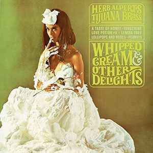 Herb Alpert ♦ Whipped Cream & Other Delights (180 Gram Vinyl)