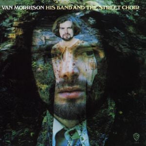 Van Morrison ♦ His Band & the Street Choir (180 Gram Vinyl)