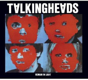 Talking Heads ♦ Remain in Light