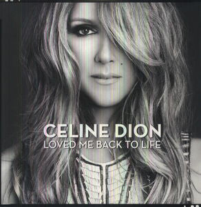 Celine Dion ♦ Loved Me Back to Life