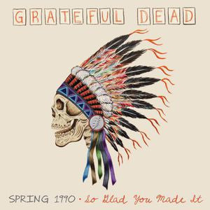 The Grateful Dead ♦ Spring 1990: So Glad You Made It (Limited Edition, 180 Gram Vinyl, 4LP)