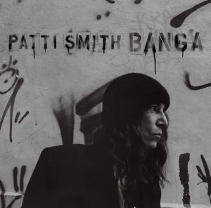 Patti Smith ♦ Banga (Limited Edition)