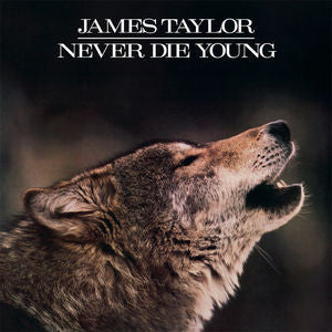 James Taylor ♦ Never Die Young (Limited Edition, 180 Gram Vinyl)