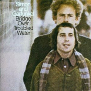 Simon & Garfunkel ♦ Bridge Over Troubled Water