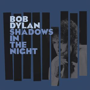 Bob Dylan ♦ Shadows in the Night