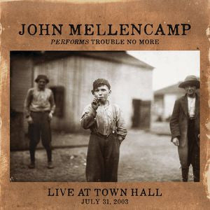 John Mellencamp ♦ Performs Trouble No More Live at Town Hall
