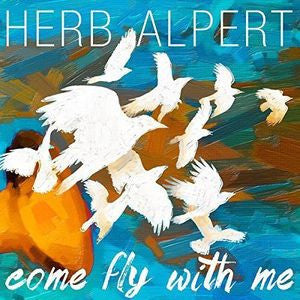 Herb Alpert ♦ Come Fly with Me (180 Gram Vinyl)