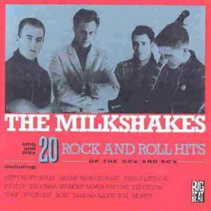 The Milkshakes ♦ 20 Rock & Roll Hits of the 50's & 60's