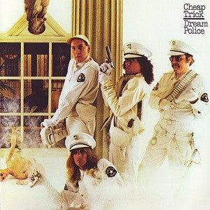 Cheap Trick ♦ Dream Police (180 Gram Vinyl)