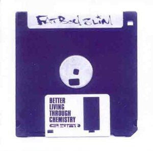 Fatboy Slim ♦ Better Living Through Chemistry