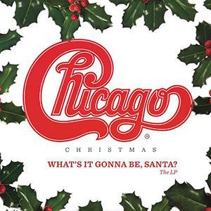 Chicago ♦ Christmas: What's It Gonna Be Santa Chicago