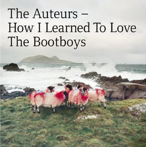 The Auteurs ♦ How I Learned to Love the Bootboys