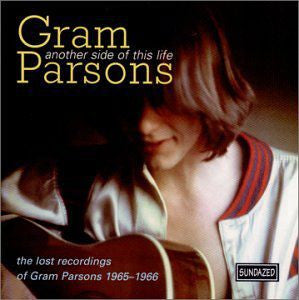 Gram Parsons ♦ Another Side of This Life