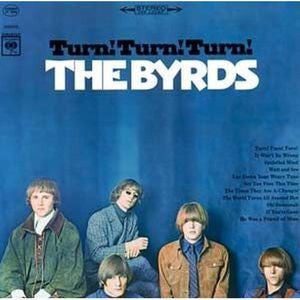 The Byrds ♦ Turn Turn Turn