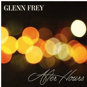Glenn Frey ♦ After Hours [Import] (Super-High Material CD, Japan - Import)