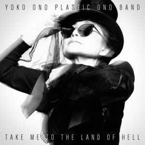 Yoko Ono & Plastic Ono Band ♦ Take Me to the Land of Hell