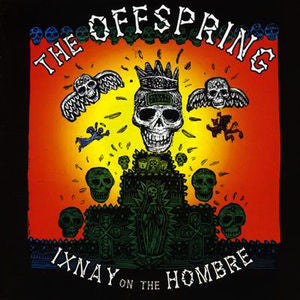 The Offspring ♦ Ixnay on the Hombre (180 Gram Vinyl)