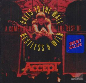 Accept ♦ Compilation: Restless & Wild & Balls to the Wall (CD)