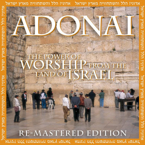ADONAI: The Power of Worship from the Land of Israel