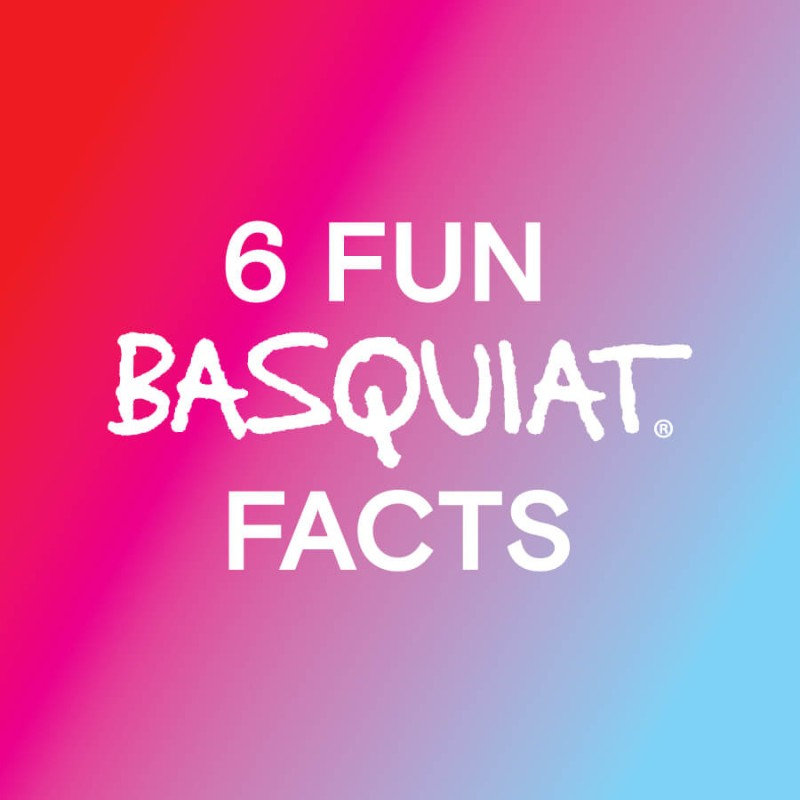 6 Fun Basquiat Facts