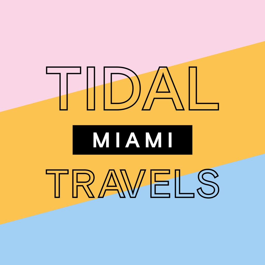 Tidal Travels: MIAMI
