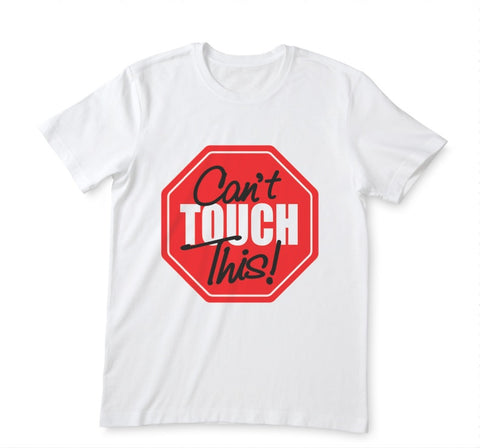 T-shirt Can't Touch This