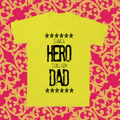 "T-Shirt Uomo ""I HAVE A HERO I CALL HIM DAD"""