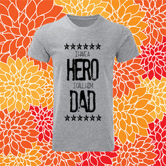 "T-SHIRT MAN ""I HAVE A HERO I CALL HIM DAD"""