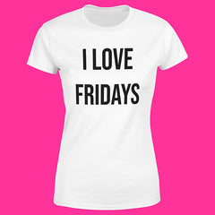 "T-Shirt Woman ""I LOVE FRIDAYS"""