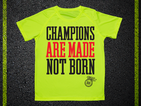 T Shirt Tecnica Champions Are Made Not Born